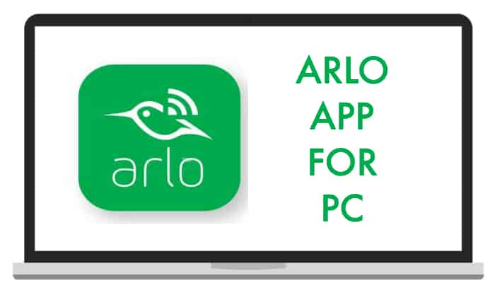 Free Download – Arlo for PC, Windows 7,8,10 and Mac - Extreme Tech