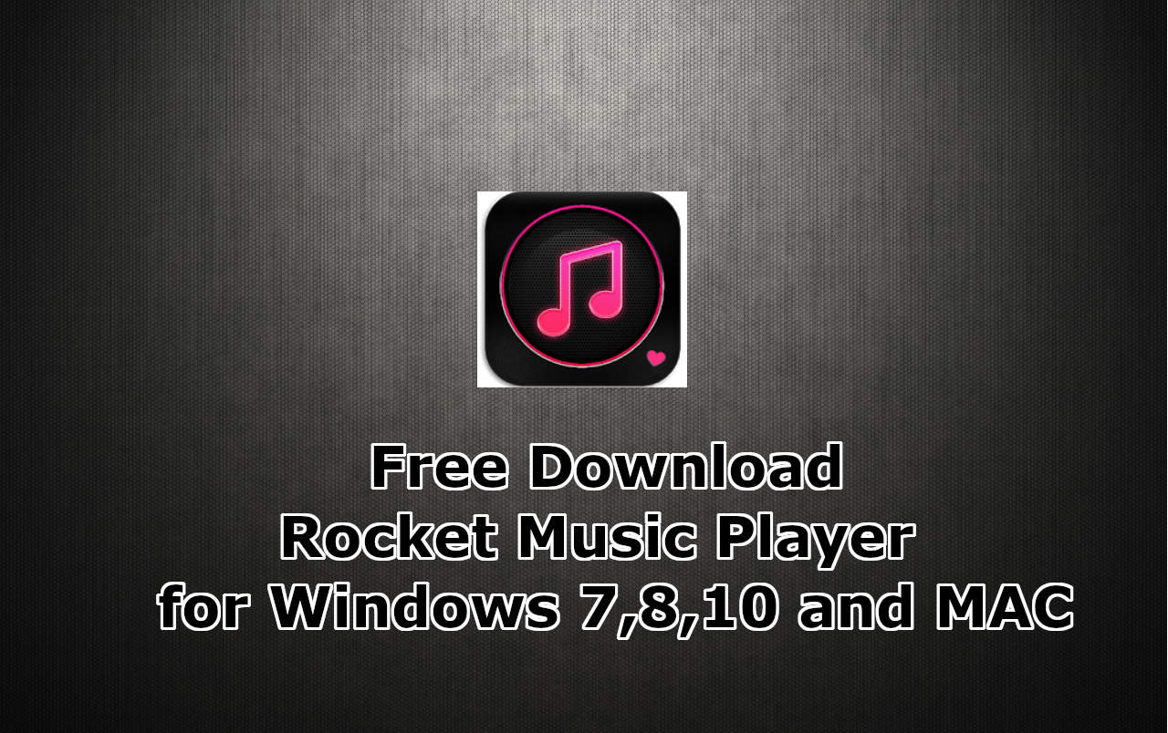 Free Download – Rocket Music Player for PC, Windows 7,8,10 and Mac